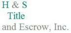 H&S Title and Escrow, Inc