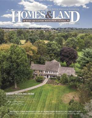 Homes & Land of the Delaware and Lehigh Valleys of Pennsylvania